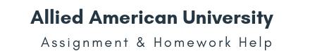 Allied American University Assignment &Homework Help